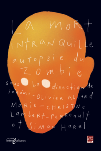 La mort intranquille : autopsie du zombie